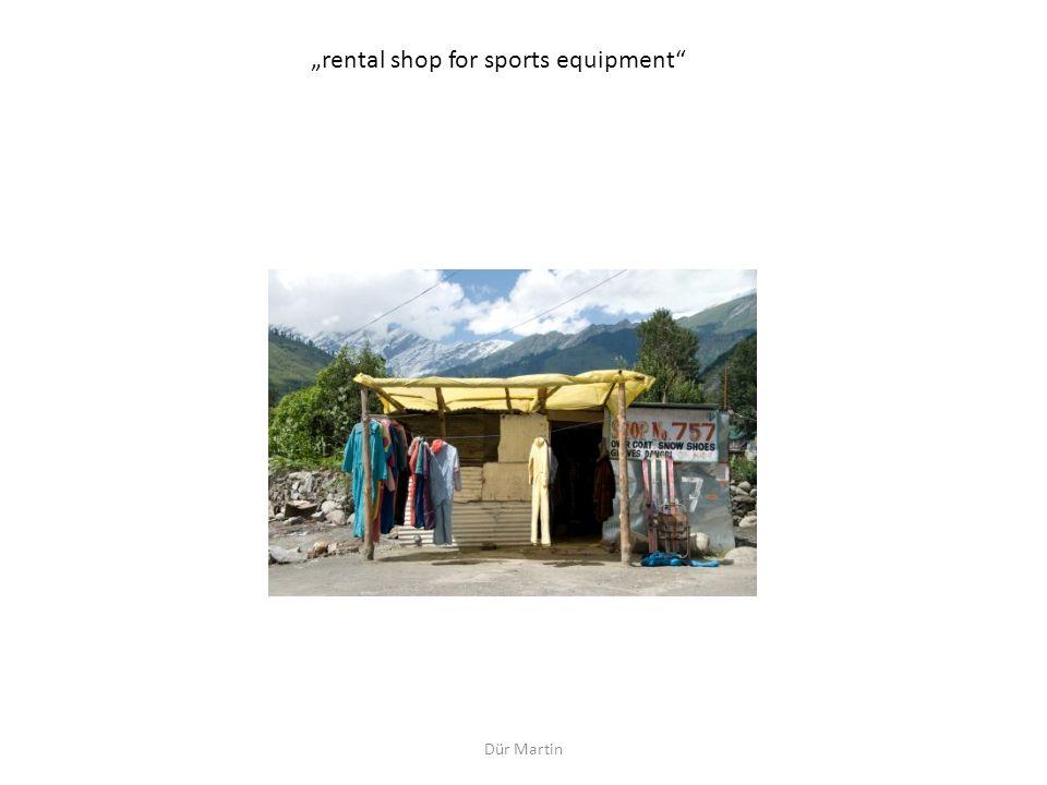 Dür Martin rental shop for sports equipment