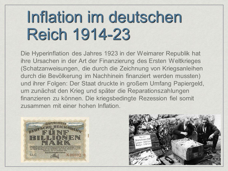 Inflation im deutschen Reich 1914-23 Die Hyperinflation des Jahres 1923 in der Weimarer Republik hat ihre Ursachen in der Art der Finanzierung des Ers
