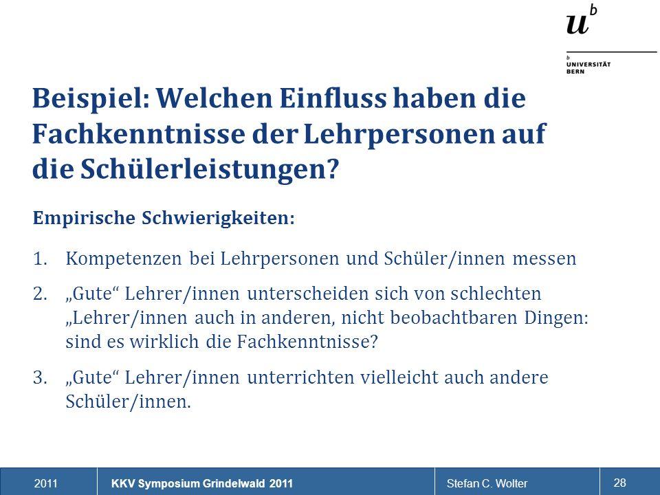 2011Stefan C. Wolter 28 Beispiel: Welchen Einfluss haben die Fachkenntnisse der Lehrpersonen auf die Schülerleistungen? Empirische Schwierigkeiten: 1.