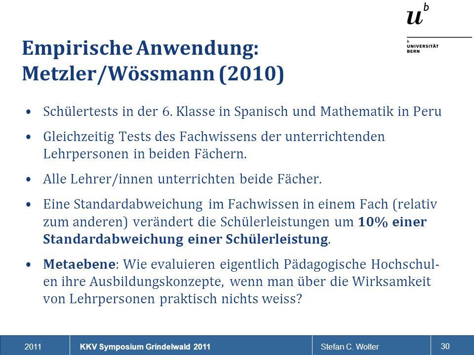 2011Stefan C. Wolter 30 Empirische Anwendung: Metzler/Wössmann (2010) Schülertests in der 6. Klasse in Spanisch und Mathematik in Peru Gleichzeitig Te