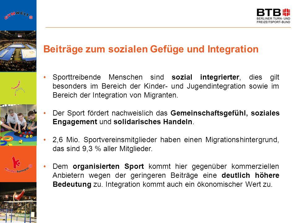 Beiträge zum sozialen Gefüge und Integration Sporttreibende Menschen sind sozial integrierter, dies gilt besonders im Bereich der Kinder- und Jugendin