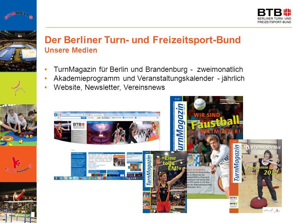 Der Berliner Turn- und Freizeitsport-Bund Unsere Medien TurnMagazin für Berlin und Brandenburg - zweimonatlich Akademieprogramm und Veranstaltungskale