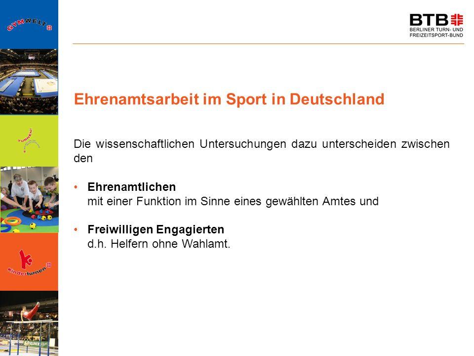 Ehrenamtsarbeit im Sport in Deutschland Die wissenschaftlichen Untersuchungen dazu unterscheiden zwischen den Ehrenamtlichen mit einer Funktion im Sin