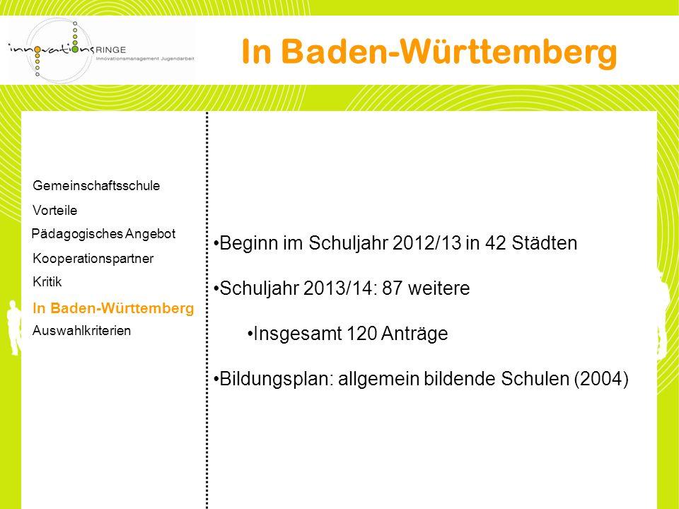 Beginn im Schuljahr 2012/13 in 42 Städten Schuljahr 2013/14: 87 weitere Insgesamt 120 Anträge Bildungsplan: allgemein bildende Schulen (2004) In Baden