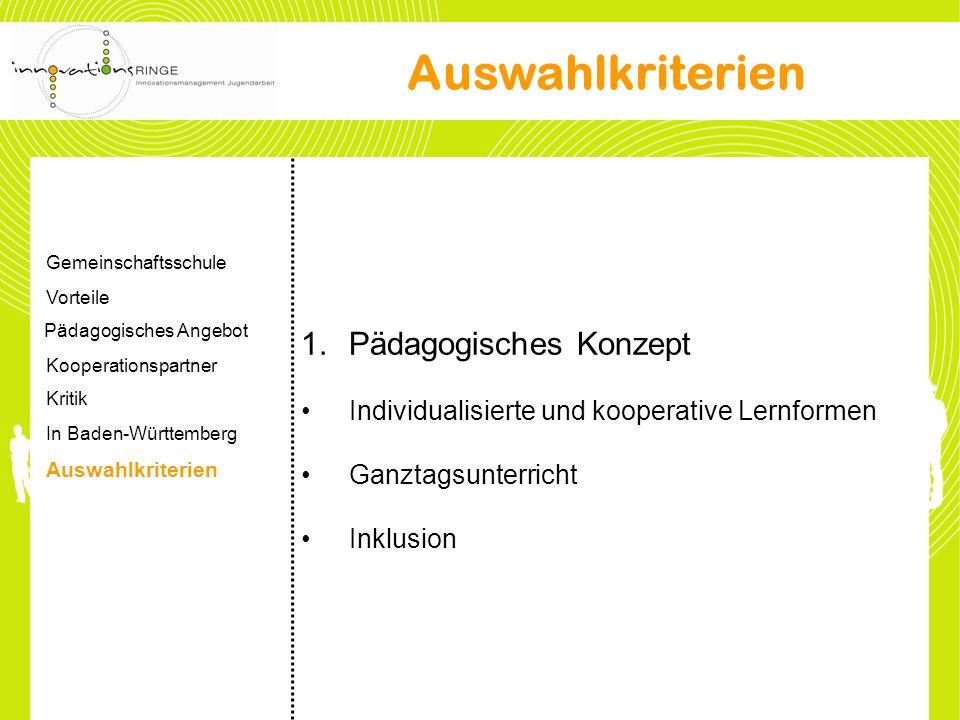 1.Pädagogisches Konzept Individualisierte und kooperative Lernformen Ganztagsunterricht Inklusion Auswahlkriterien Gemeinschaftsschule Vorteile Pädago