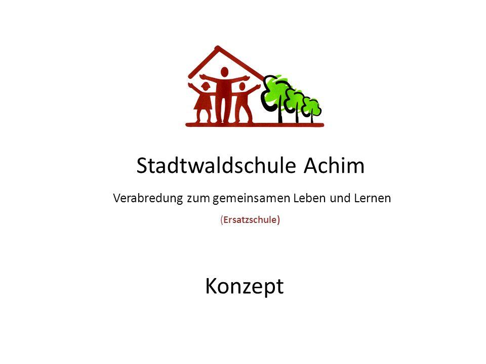 Stadtwaldschule Achim Verabredung zum gemeinsamen Leben und Lernen (Ersatzschule) 8Kon Konzept