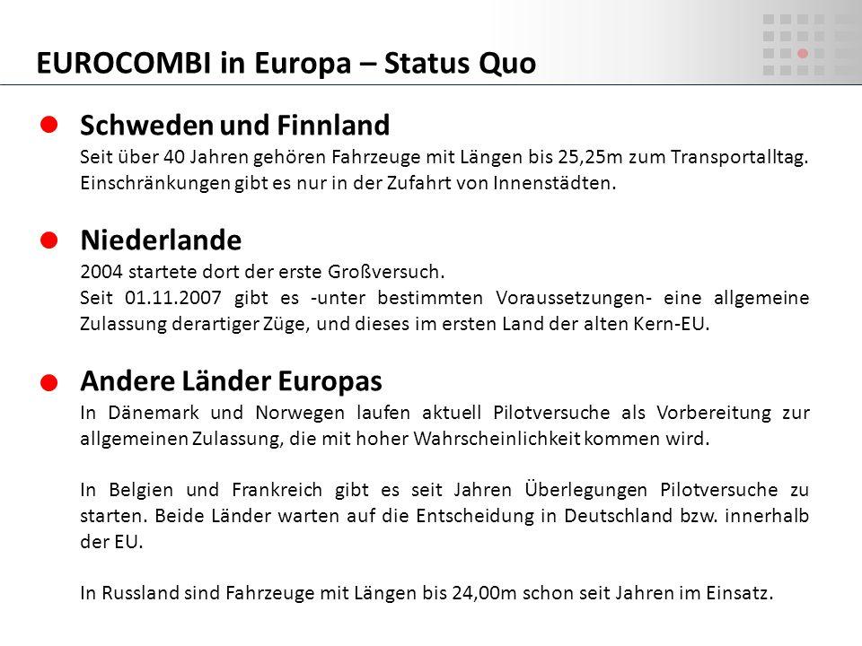 Schweden und Finnland Seit über 40 Jahren gehören Fahrzeuge mit Längen bis 25,25m zum Transportalltag. Einschränkungen gibt es nur in der Zufahrt von