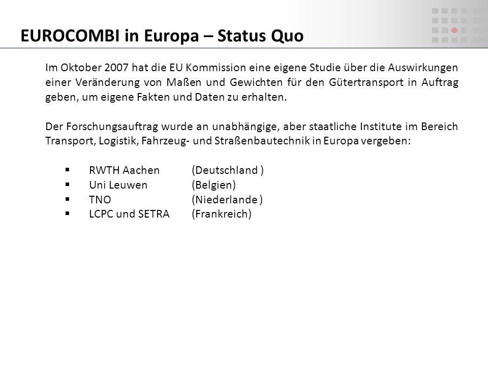 Im Oktober 2007 hat die EU Kommission eine eigene Studie über die Auswirkungen einer Veränderung von Maßen und Gewichten für den Gütertransport in Auf