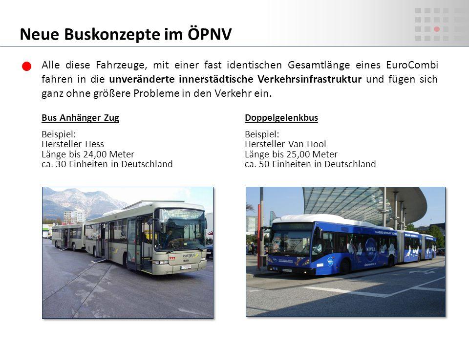 Alle diese Fahrzeuge, mit einer fast identischen Gesamtlänge eines EuroCombi fahren in die unveränderte innerstädtische Verkehrsinfrastruktur und füge