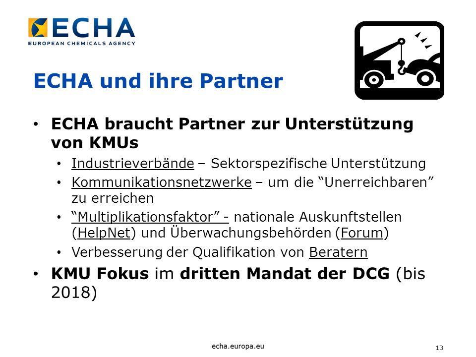 13 ECHA und ihre Partner ECHA braucht Partner zur Unterstützung von KMUs Industrieverbände – Sektorspezifische Unterstützung Kommunikationsnetzwerke –