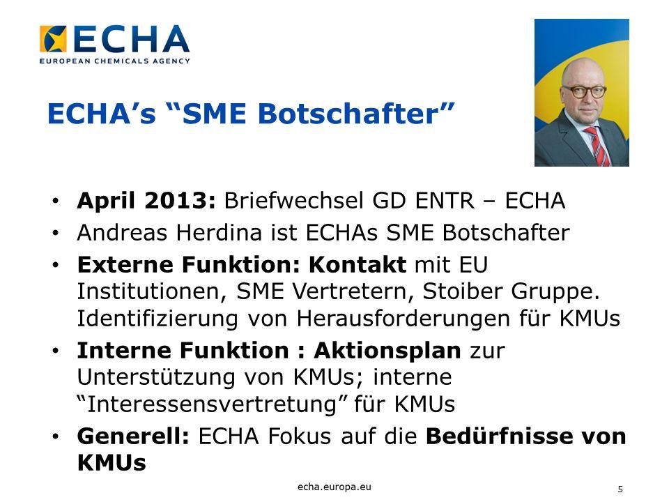 5 ECHAs SME Botschafter April 2013: Briefwechsel GD ENTR – ECHA Andreas Herdina ist ECHAs SME Botschafter Externe Funktion: Kontakt mit EU Institution