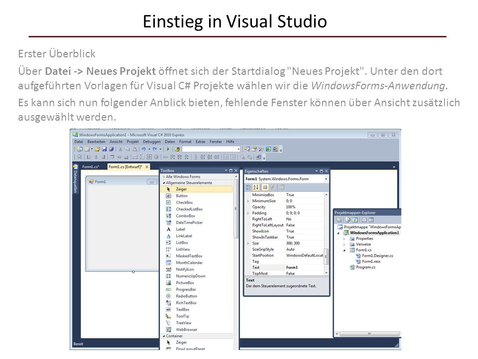 Einstieg in Visual Studio Erster Überblick Über Datei -> Neues Projekt öffnet sich der Startdialog