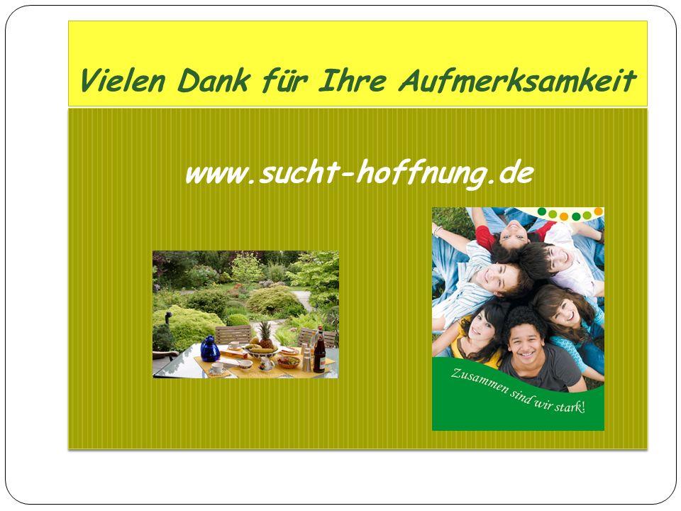 Vielen Dank für Ihre Aufmerksamkeit www.sucht-hoffnung.de