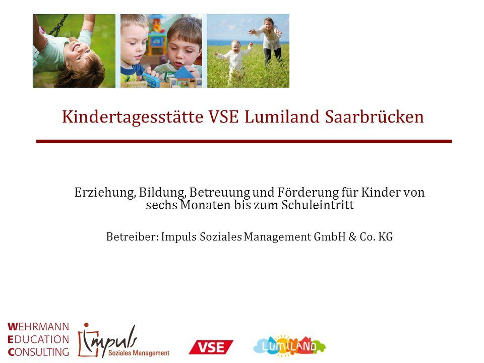 Kindertagesstätte VSE Lumiland Saarbrücken Erziehung, Bildung, Betreuung und Förderung für Kinder von sechs Monaten bis zum Schuleintritt Betreiber: I