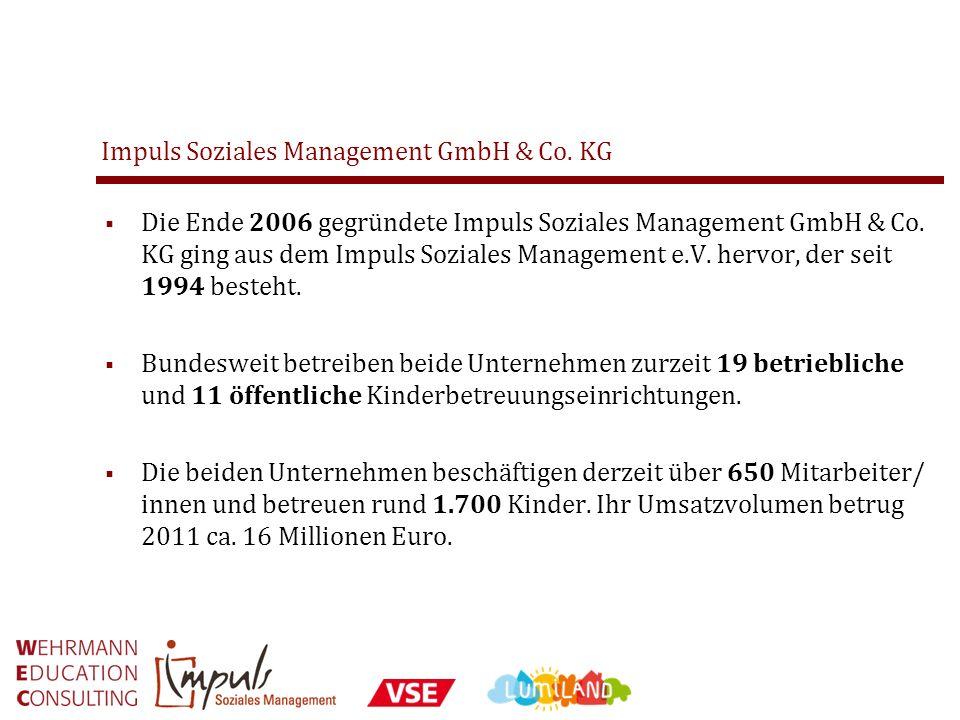 Impuls Soziales Management GmbH & Co. KG Die Ende 2006 gegründete Impuls Soziales Management GmbH & Co. KG ging aus dem Impuls Soziales Management e.V