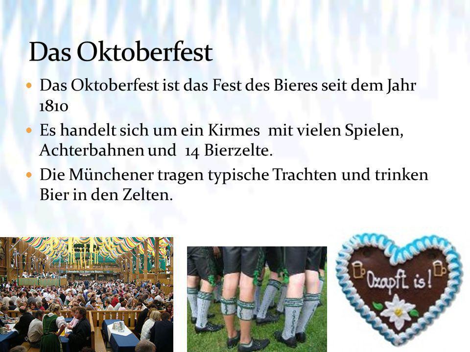Das Oktoberfest ist das Fest des Bieres seit dem Jahr 1810 Es handelt sich um ein Kirmes mit vielen Spielen, Achterbahnen und 14 Bierzelte. Die Münche