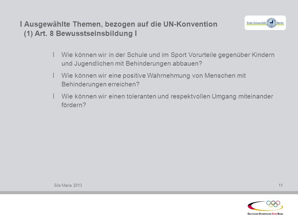 l Ausgewählte Themen, bezogen auf die UN-Konvention (1) Art. 8 Bewusstseinsbildung l l Wie können wir in der Schule und im Sport Vorurteile gegenüber