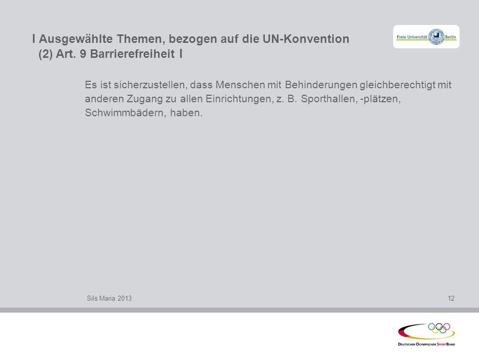 l Ausgewählte Themen, bezogen auf die UN-Konvention (2) Art. 9 Barrierefreiheit l Es ist sicherzustellen, dass Menschen mit Behinderungen gleichberech