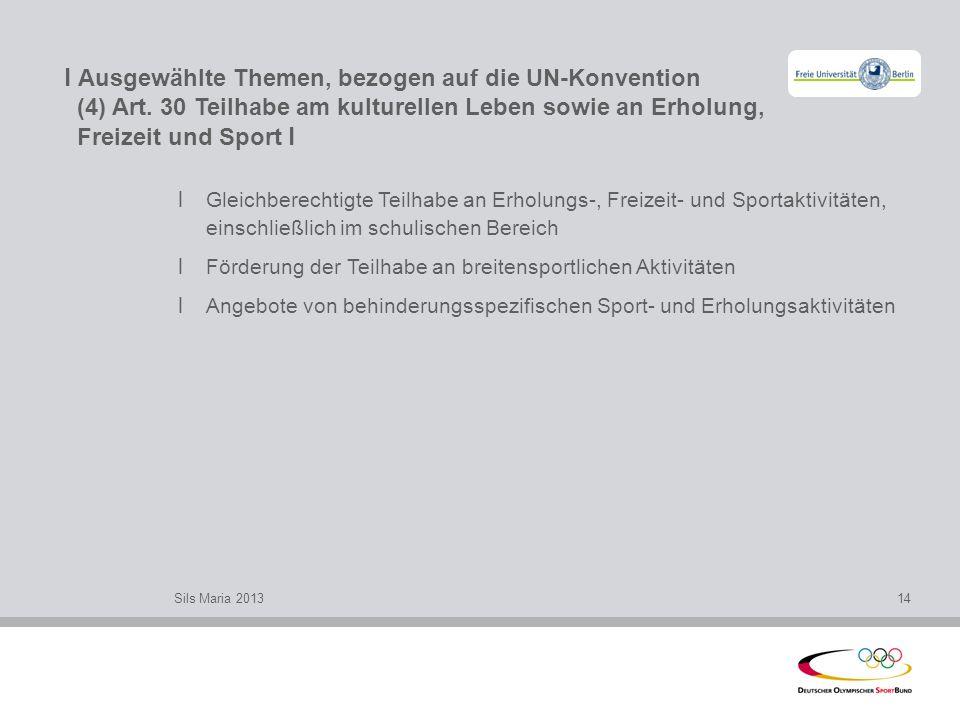 l Ausgewählte Themen, bezogen auf die UN-Konvention (4) Art. 30 Teilhabe am kulturellen Leben sowie an Erholung, Freizeit und Sport l l Gleichberechti