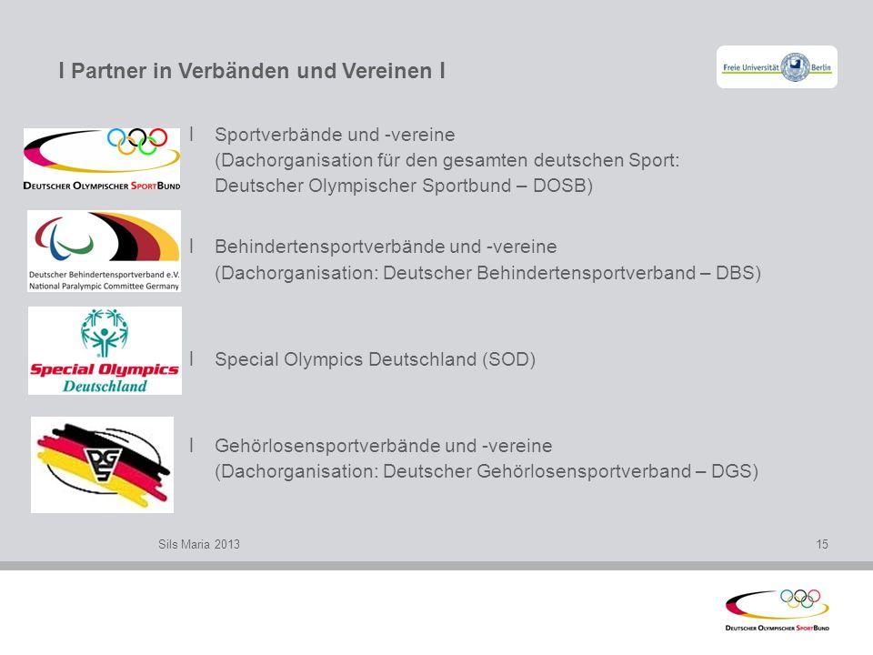 l Partner in Verbänden und Vereinen l l Sportverbände und -vereine (Dachorganisation für den gesamten deutschen Sport: Deutscher Olympischer Sportbund