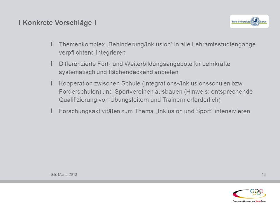 l Konkrete Vorschläge l l Themenkomplex Behinderung/Inklusion in alle Lehramtsstudiengänge verpflichtend integrieren l Differenzierte Fort- und Weiter