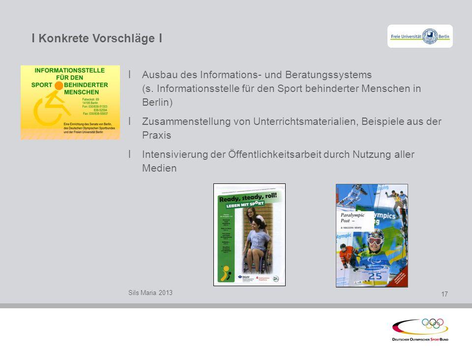 l Konkrete Vorschläge l l Ausbau des Informations- und Beratungssystems (s. Informationsstelle für den Sport behinderter Menschen in Berlin) l Zusamme