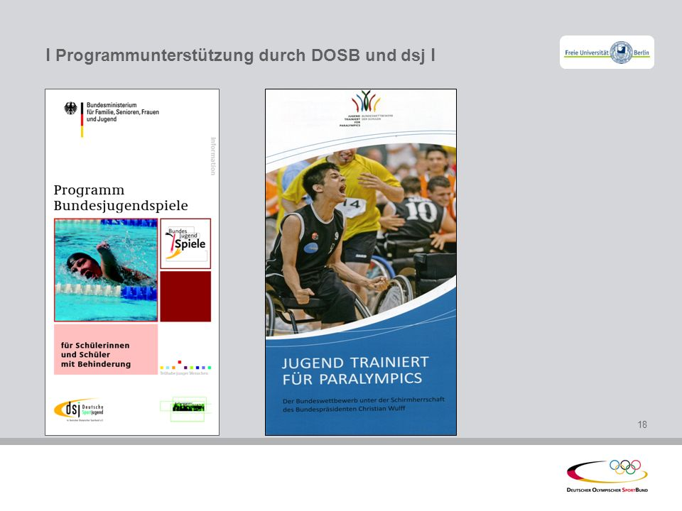 l Maßnahmen des DOSB – Arbeitsmaterialien Sport ist fair l l Entwicklung von Lehr-Lernmaterialien zu gesellschaftlich relevanten Themen, u.