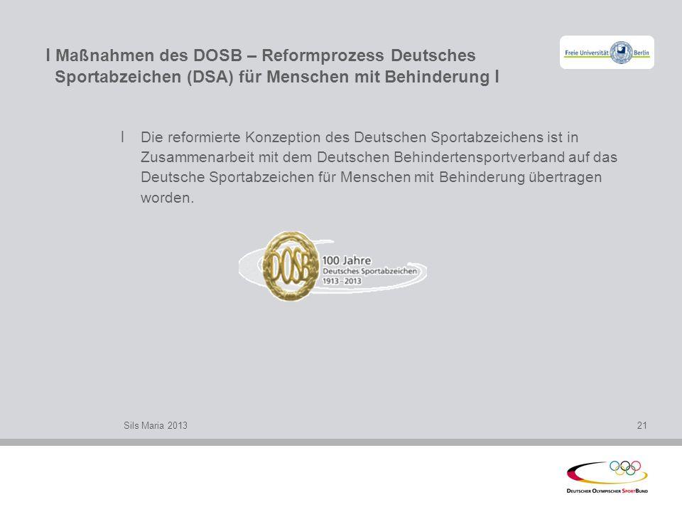 l Maßnahmen des DOSB – Reformprozess Deutsches Sportabzeichen (DSA) für Menschen mit Behinderung l l Die reformierte Konzeption des Deutschen Sportabz