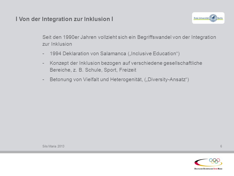 l Von der Integration zur Inklusion l Seit den 1990er Jahren vollzieht sich ein Begriffswandel von der Integration zur Inklusion - 1994 Deklaration vo