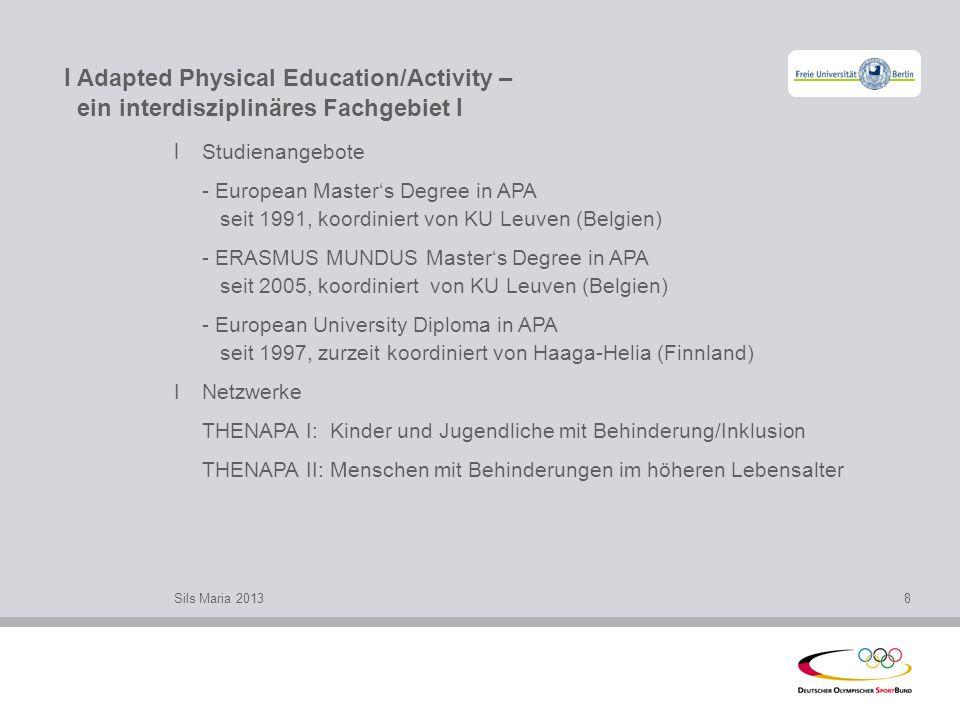 I Adapted Physical Education/Activity – ein interdisziplinäres Fachgebiet I l Studienangebote - European Masters Degree in APA seit 1991, koordiniert
