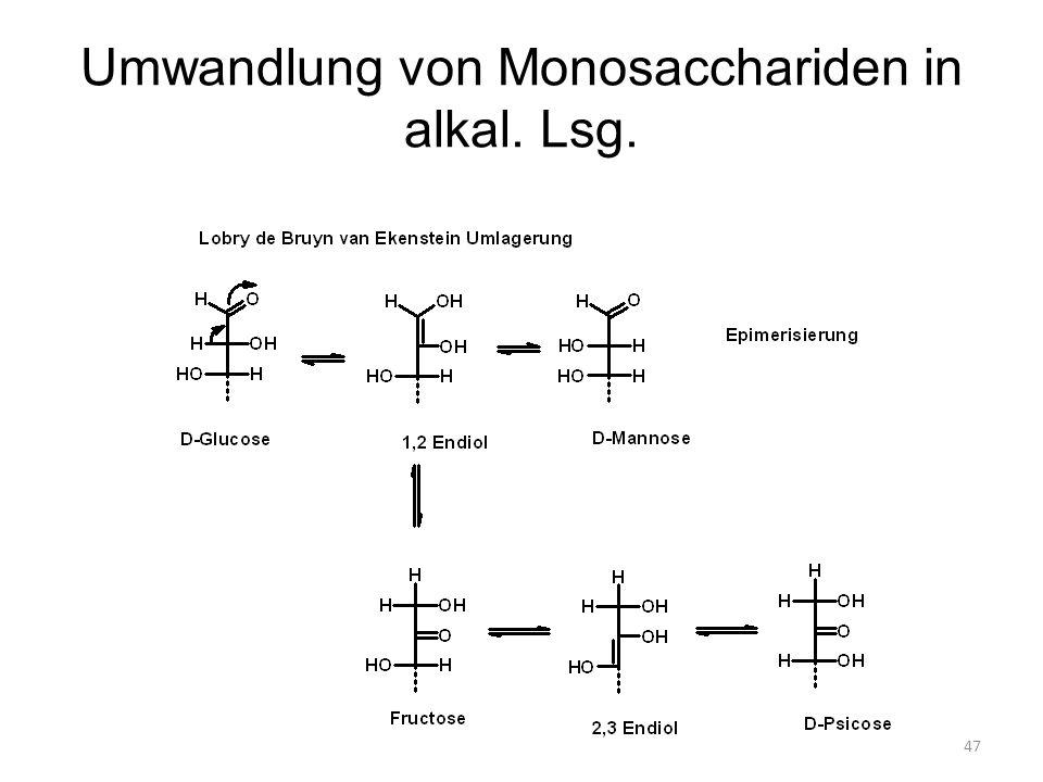 47 Umwandlung von Monosacchariden in alkal. Lsg.