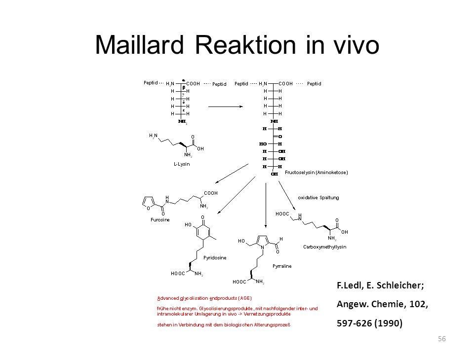 56 Maillard Reaktion in vivo F.Ledl, E. Schleicher; Angew. Chemie, 102, 597-626 (1990)