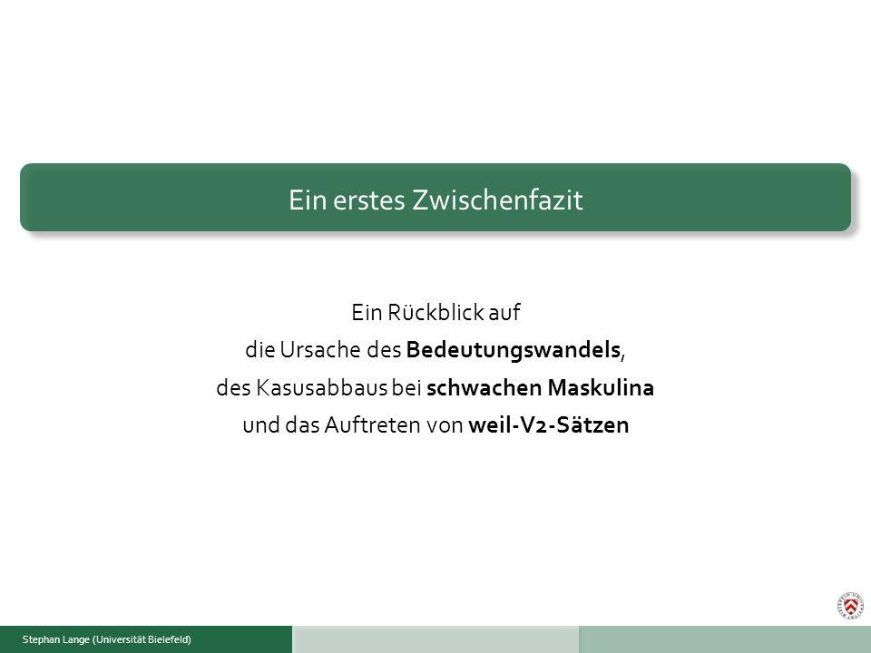 Stephan Lange (Universität Bielefeld)Wintersemester 2008/09Stephan Lange (Universität Bielefeld) Ein Rückblick auf die Ursache des Bedeutungswandels,