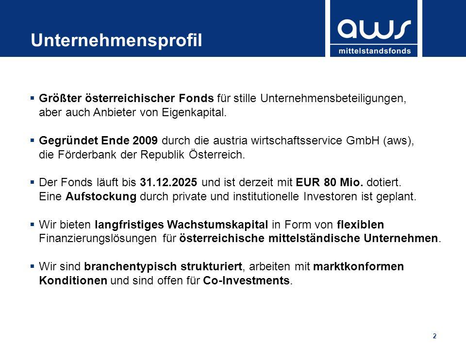 2 Unternehmensprofil Größter österreichischer Fonds für stille Unternehmensbeteiligungen, aber auch Anbieter von Eigenkapital. Gegründet Ende 2009 dur