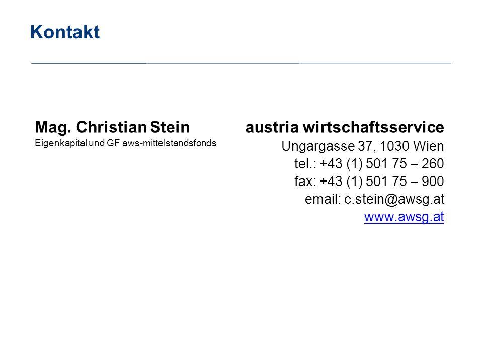 Kontakt Mag. Christian Stein Eigenkapital und GF aws-mittelstandsfonds austria wirtschaftsservice Ungargasse 37, 1030 Wien tel.: +43 (1) 501 75 – 260