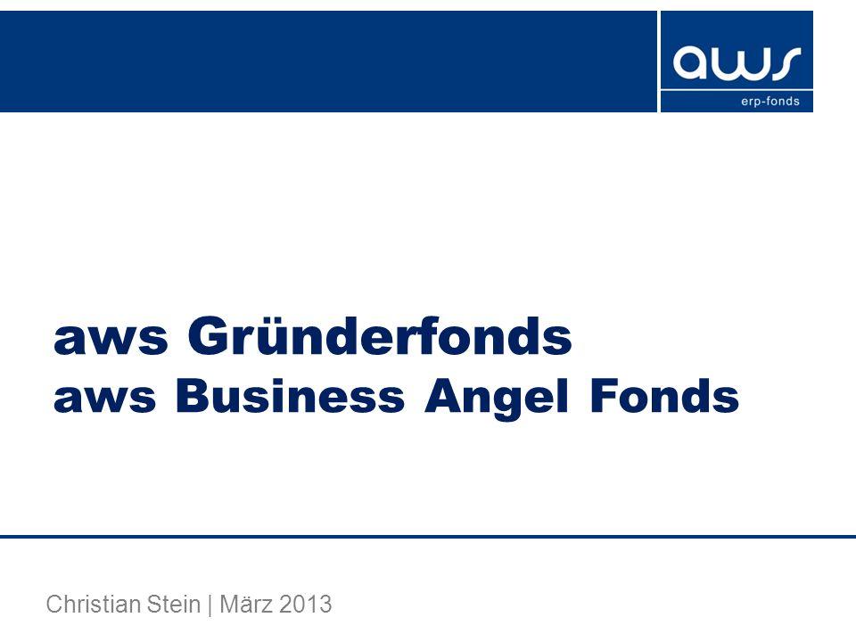 aws Gründerfonds aws Business Angel Fonds Christian Stein | März 2013