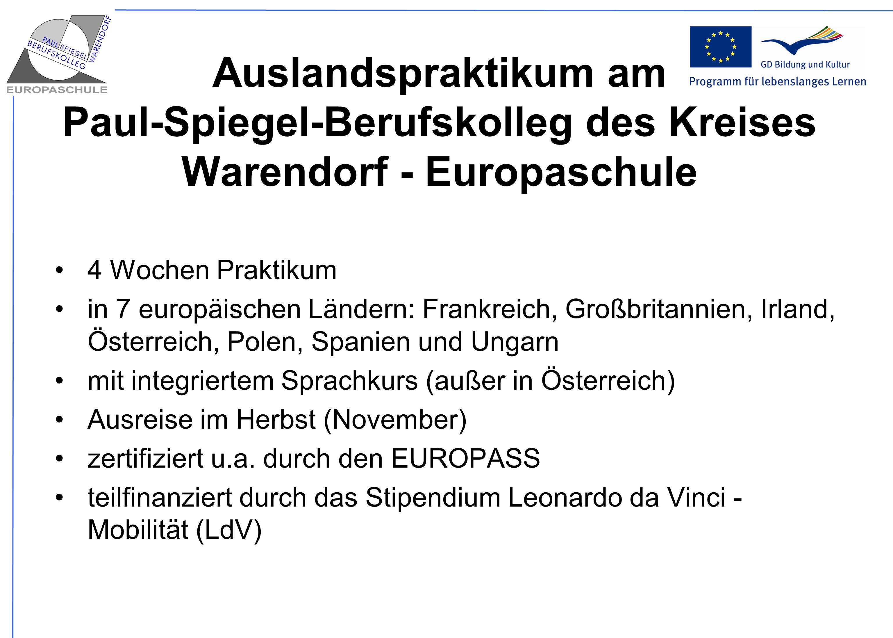 Auslandspraktikum am Paul-Spiegel-Berufskolleg des Kreises Warendorf - Europaschule 4 Wochen Praktikum in 7 europäischen Ländern: Frankreich, Großbrit