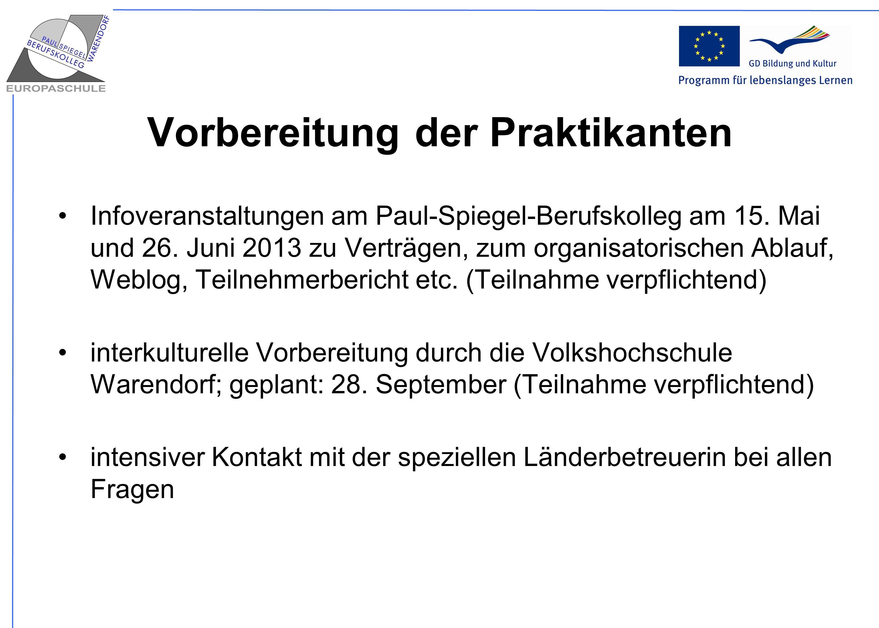 Vorbereitung der Praktikanten Infoveranstaltungen am Paul-Spiegel-Berufskolleg am 15. Mai und 26. Juni 2013 zu Verträgen, zum organisatorischen Ablauf