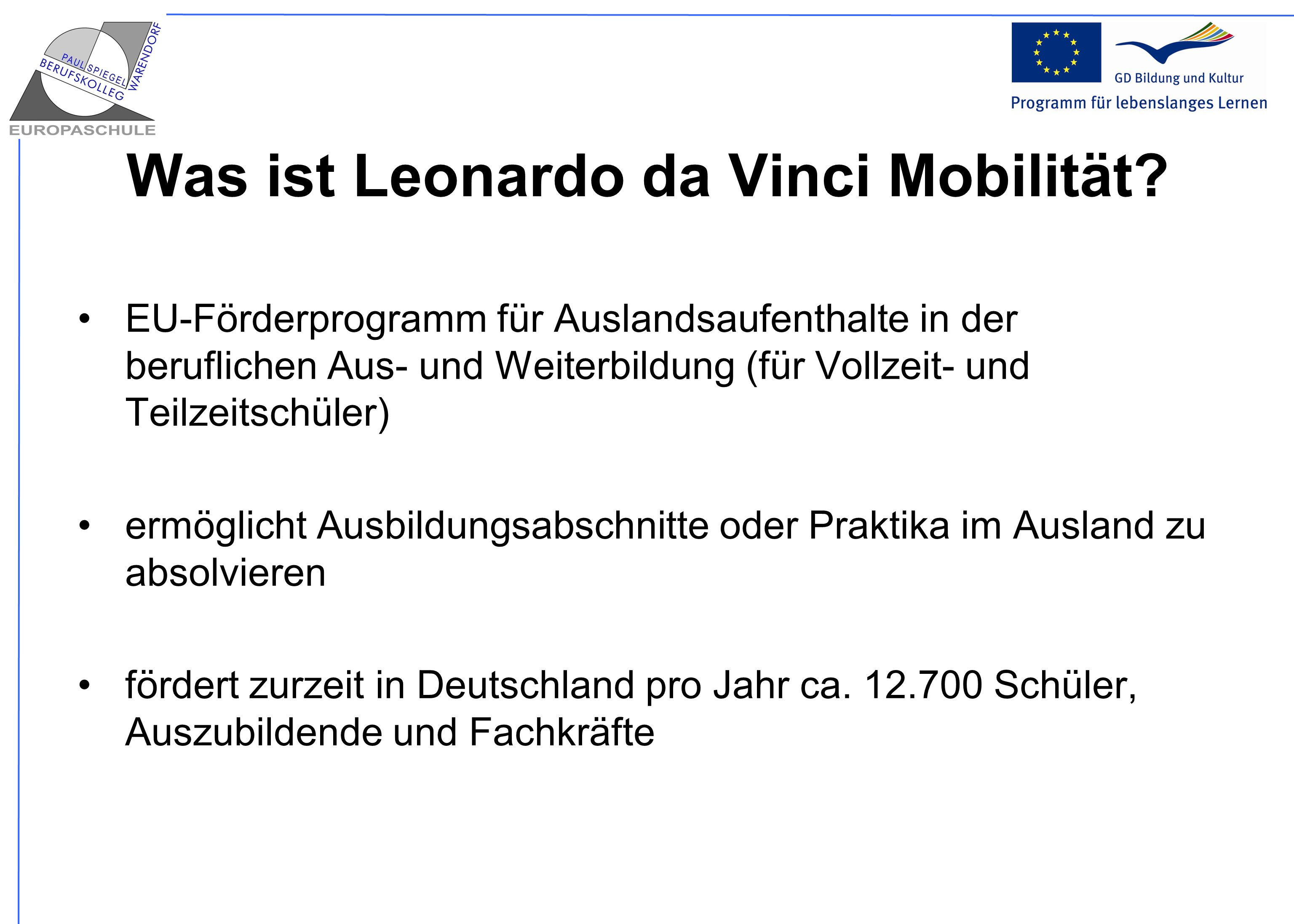 Was ist Leonardo da Vinci Mobilität? EU-Förderprogramm für Auslandsaufenthalte in der beruflichen Aus- und Weiterbildung (für Vollzeit- und Teilzeitsc