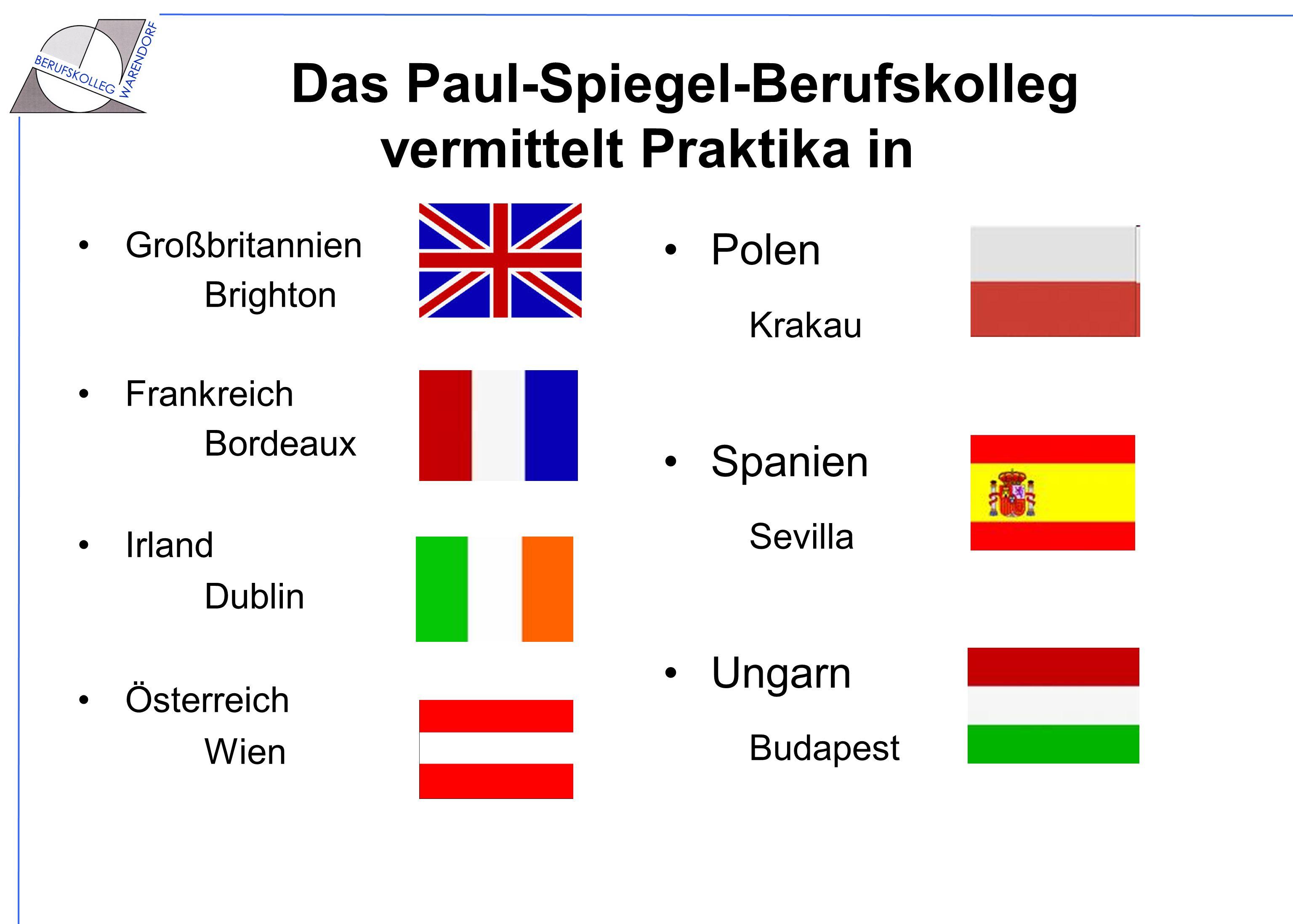 Das Paul-Spiegel-Berufskolleg vermittelt Praktika in Großbritannien Brighton Frankreich Bordeaux Irland Dublin Österreich Wien Polen Krakau Spanien Se