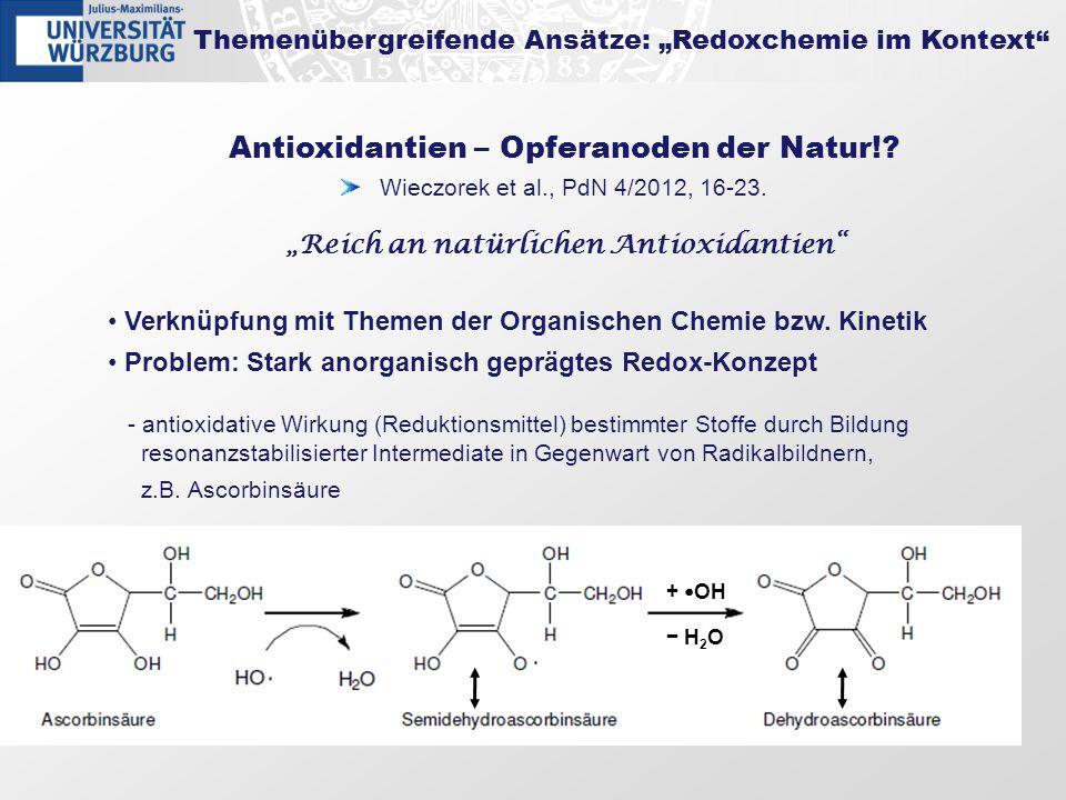 Themenübergreifende Ansätze: Redoxchemie im Kontext Antioxidantien – Opferanoden der Natur!? Reich an natürlichen Antioxidantien Wieczorek et al., PdN