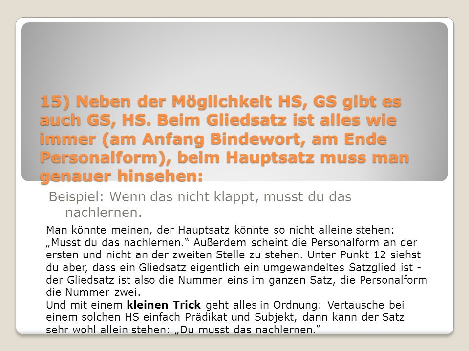 15) Neben der Möglichkeit HS, GS gibt es auch GS, HS.