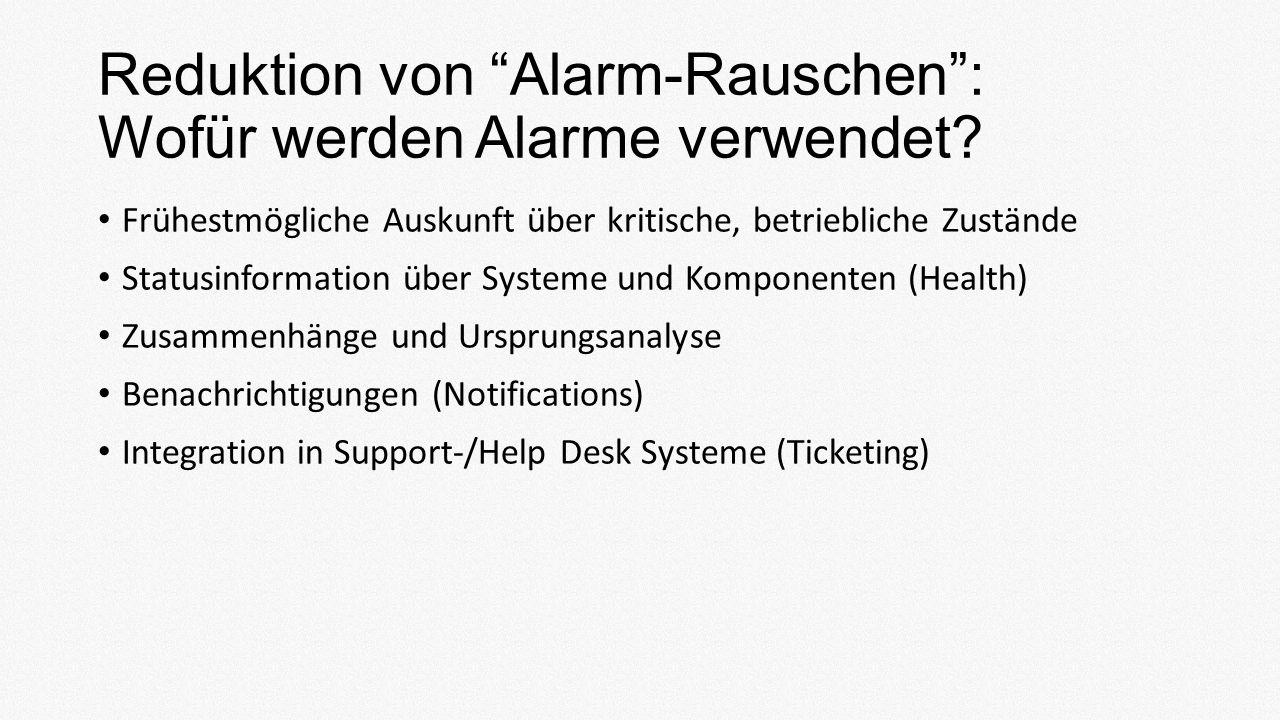 Reduktion von Alarm-Rauschen: Wofür werden Alarme verwendet.
