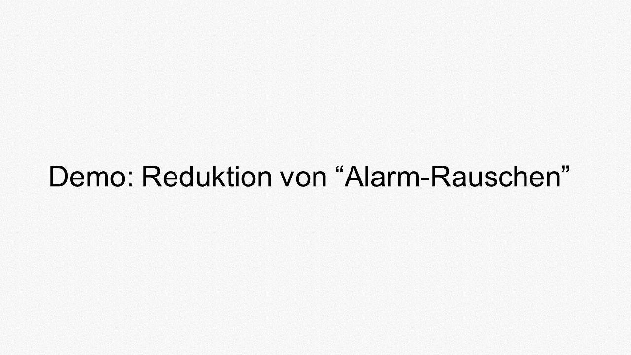 Demo: Reduktion von Alarm-Rauschen