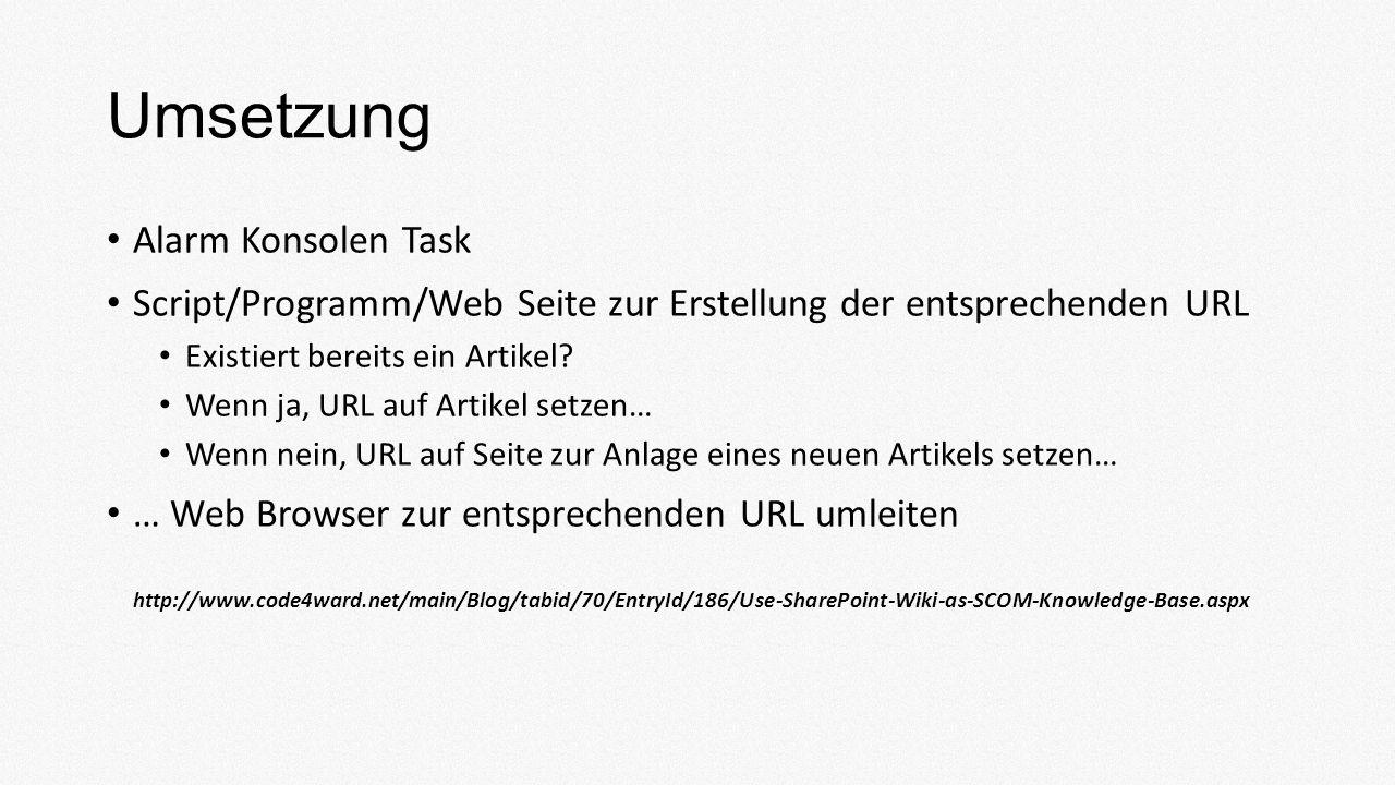 Umsetzung Alarm Konsolen Task Script/Programm/Web Seite zur Erstellung der entsprechenden URL Existiert bereits ein Artikel.