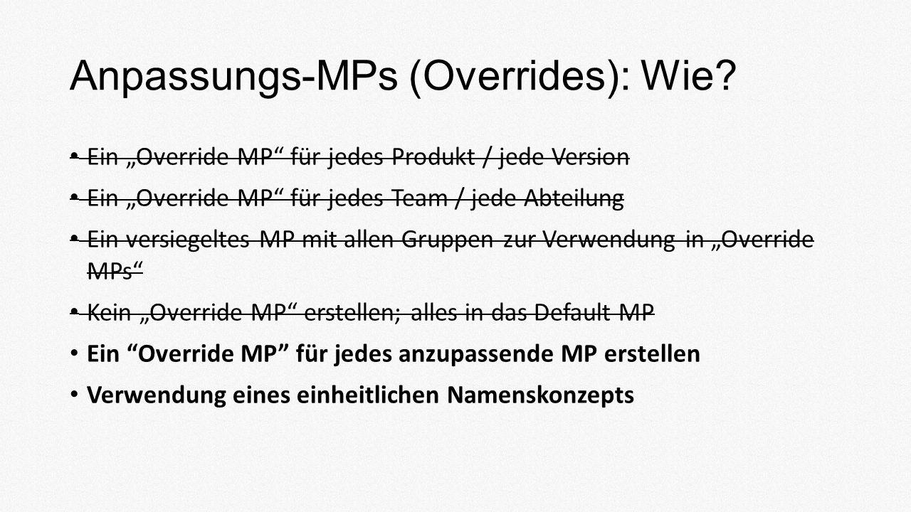 Anpassungs-MPs (Overrides): Wie.