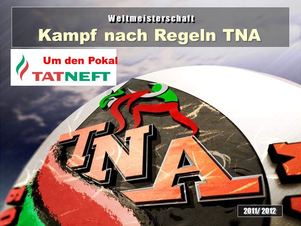 WeltmeisterschaftWeltmeisterschaft Kampf nach Regeln TNA 2011/ 2012 Um den Pokal