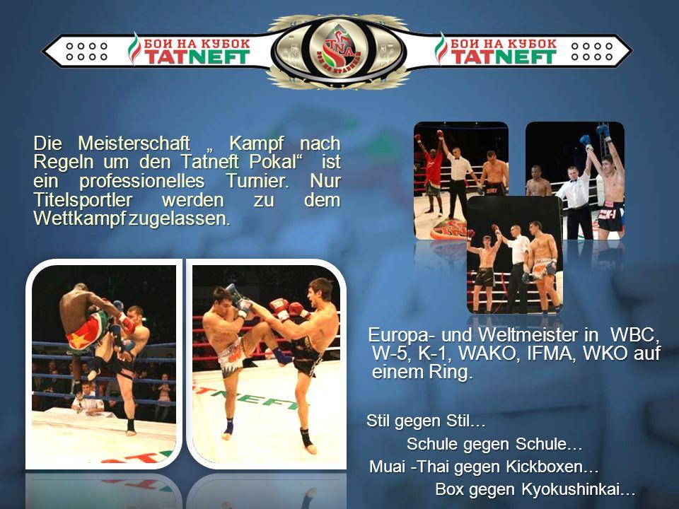 Stil gegen Stil… Schule gegen Schule… Schule gegen Schule… Muai -Thai gegen Kickboxen… Muai -Thai gegen Kickboxen… Box gegen Kyokushinkai… Box gegen Kyokushinkai… Europa- und Weltmeister in WBC, W-5, K-1, WAKO, IFMA, WKO auf einem Ring.