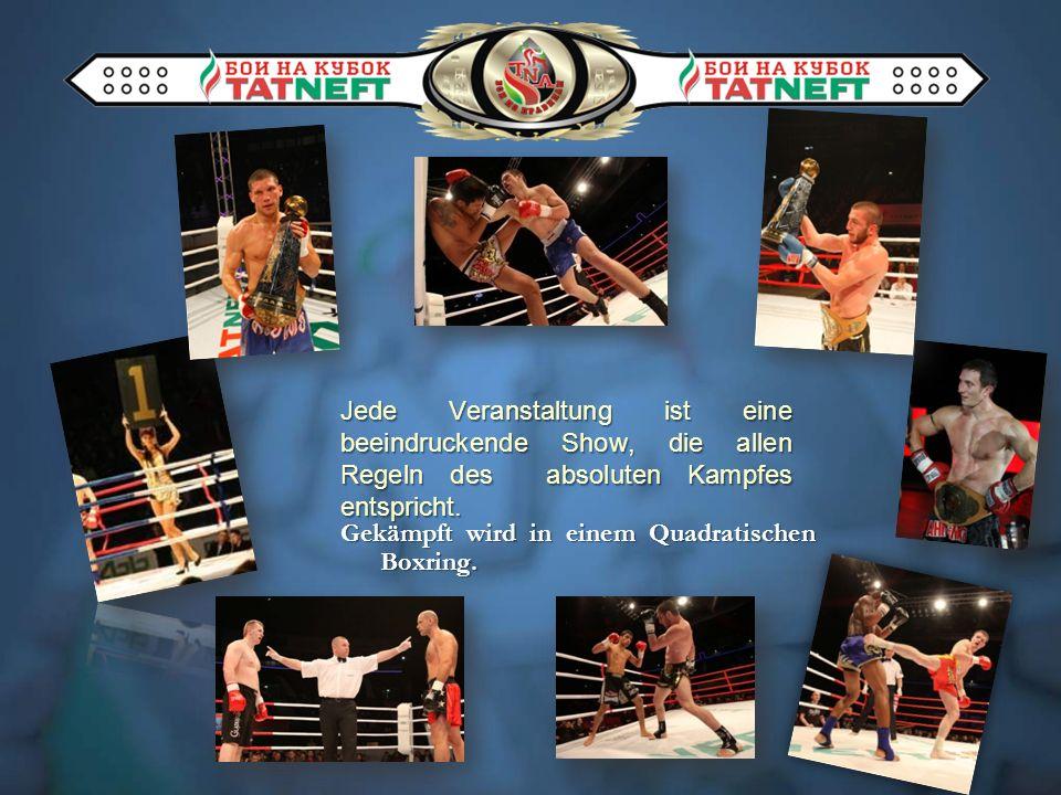 Gekämpft wird in einem Quadratischen Boxring. Jede Veranstaltung ist eine beeindruckende Show, die allen Regeln des absoluten Kampfes entspricht.