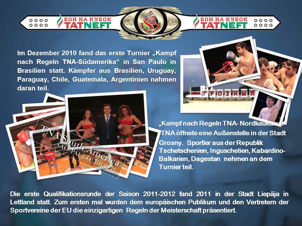 Im Dezember 2010 fand das erste Turnier Kampf nach Regeln TNA-Südamerika in San Paulo in Brasilien statt.